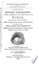 A System Of Modern Geography Comprising A Description Of The Present State Of The World And Its Five Great Divisions