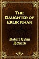 Free Download The Daughter of Erlik Khan Book