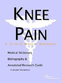Knee Pain   A Medical Dictionary  Bibliography  and Annotated Research Guide to Internet References Book