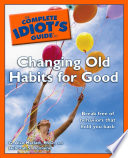 The Complete Idiot s Guide to Changing Old Habits for Good