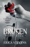 Broken The Captive Series Book 8