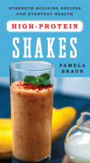 High-Protein Shakes: Strength-Building Recipes for Everyday Health