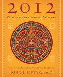 2012  Catalyst for Your Spiritual Awakening