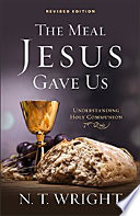 The Meal Jesus Gave Us  Revised Edition