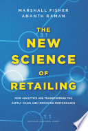 """""""The New Science of Retailing: How Analytics are Transforming the Supply Chain and Improving Performance"""" by Marshall Fisher, Ananth Raman"""