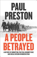 A People Betrayed: A History of Corruption, Political Incompetence and Social Division in Modern Spain 1874-2018 Pdf