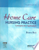 """Home Care Nursing Practice: Concepts and Application"" by Robyn Rice"