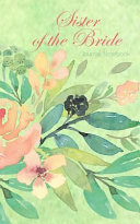 Sister of the Bride Journal Notebook: Green Watercolor Floral - Beautiful Purse-Sized Lined Journal Or Keepsake Diary for Bridal Wedding Party Plannin