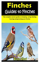 Finches Guides to Finches