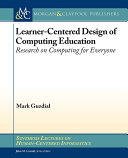 Learner-Centered Design of Computing Education: Research on ...