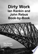 Dirty Work  Ian Rankin and John Rebus Book By Book