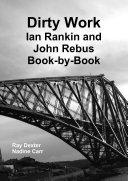 Dirty Work: Ian Rankin and John Rebus Book-By-Book