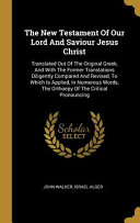 The New Testament Of Our Lord And Saviour Jesus Christ [Pdf/ePub] eBook