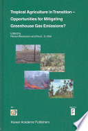 Tropical Agriculture In Transition Opportunities For Mitigating Greenhouse Gas Emissions  Book PDF