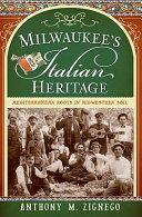 Milwaukee s Italian Heritage