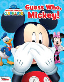 Disney Mickey Mouse Clubhouse: Guess Who, Mickey!