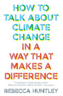 Pdf How to Talk About Climate Change in a Way That Makes a Difference