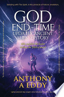 GOD End-Time Updates Ancient Alien History
