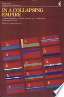 Annali della Fondazione Giangiacomo Feltrinelli (1992). In a collapsing empire. Underdevelopment, ethnic conflicts and nationalisms in the Soviet Union