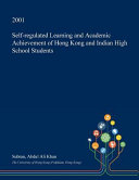 Self Regulated Learning and Academic Achievement of Hong Kong and Indian High School Students