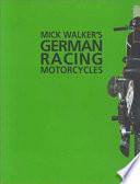 """""""Mick Walker's German Racing Motorcycles"""" by Mick Walker"""