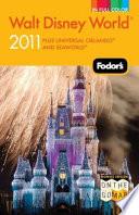 Walt Disney World 2011  : Plus Universal Orlando and Seaworld