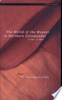 The World of the Weaver in Northern Coromandel, C.1750-c.1850