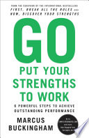 Go Put Your Strengths to Work Book