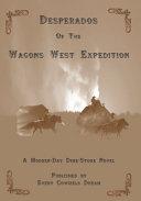 Desperados Of The Wagons West Expedition Book PDF