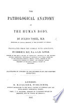 The Pathological Anatomy of the Human Body  Translated from the German  with Additions  by G  E  Day