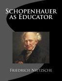 Schopenhauer As Educator
