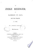 De Zieke Reiziger, Or, Rambles in Java and the Straits in 1852