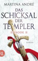 Das Schicksal der Templer - Episode II