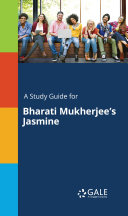 A Study Guide for Bharati Mukherjee s Jasmine