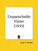 Unquenchable Flame 1935