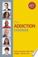 The Addiction Casebook Book