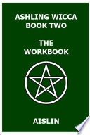 Ashling Wicca Book Two The Workbook