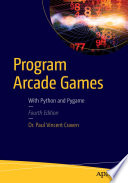 """Program Arcade Games: With Python and Pygame"" by Paul Craven"
