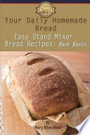 Your Daily Homemade Bread: Easy Stand Mixer Bread Recipes