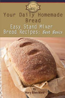 Your Daily Homemade Bread  Easy Stand Mixer Bread Recipes