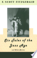 """Six Tales of the Jazz Age and Other Stories"" by F. Scott Fitzgerald"