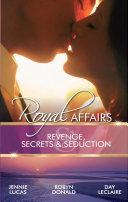 Royal Affairs  Revenge  Secrets   Seduction  Italian Prince  Wedlocked Wife   By Royal Demand   The Royal Wedding Night  Mills   Boon M B