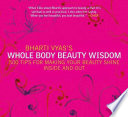 Bharti Vyas's Whole Body Beauty Wisdom