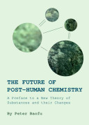 The Future of Post Human Chemistry Book