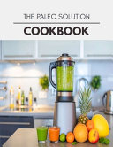 The Paleo Solution Cookbook Book PDF