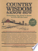 """""""Country Wisdom & Know-How: A Practical Guide to Living off the Land"""" by Editors of Storey Publishing's Country Wisdom Bulletins"""