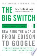 The Big Switch  Rewiring the World  from Edison to Google Book