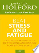 Beat Stress And Fatigue Book Cover