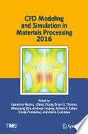 CFD Modeling and Simulation in Materials Processing 2016 Book