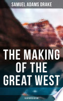 The Making of the Great West  Illustrated Edition